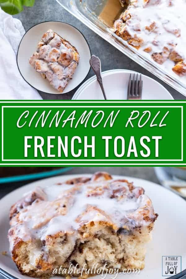 Cinnamon Roll French Toast smells amazing when baking and tastes even better! #cinnamonroll #frenchtoast #atablefullofjoy #breakfast #forkids #easytomake #cinnamon