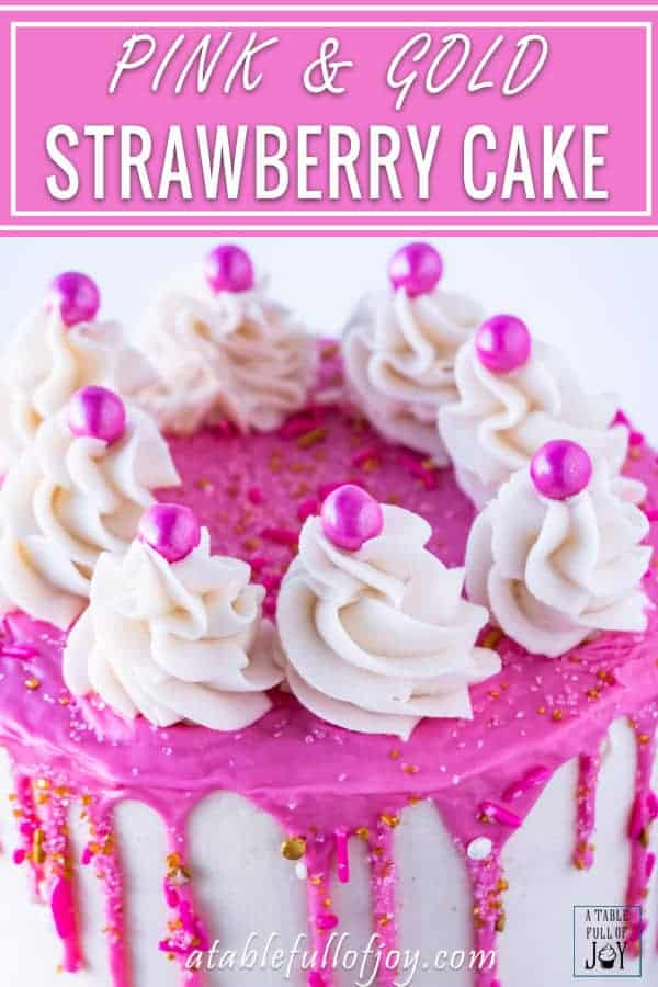 Pink and gold cake, great for parties, baby showers, or any fun get together. Strawberry flavored and not hard to make! #pink #pinkandgold #gold #cake #dripcake #babyshower #baby #girlsbabyshower #atablefullofjoy #cakedecorating #easydecorating